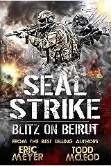 SEAL Strike: Blitz on Beirut Kindle Edition