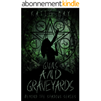 Guns and Graveyards (Beyond the Shadows Book 2) (English Edition)