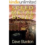 Speed Metal Blues: A Hard-Boiled Crime Novel: Dan Reno Private Detective Noir Mystery Series (Dan Reno Novel Series Book 3)