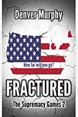 Fractured: The stunning sequel to the dystopian thriller (The Supremacy Games Book 2) Kindle Edition