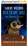 The Deadly Shrew (Bertram Bile Time Travel Adventure Series Book 2) (English Edition)