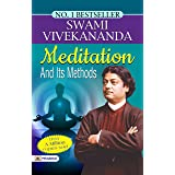 Meditation And Its Methods: This book is a collection of Swami Vivekananda's explanation of Meditation.