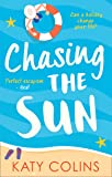 Chasing the Sun: The laugh-out-loud fun summer romance to escape with