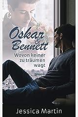 Oskar & Bennett: Wovon keiner zu träumen wagt (Was keiner wagt 2) Kindle Ausgabe
