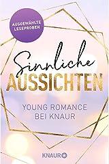 Sinnliche Aussichten: Young Romance bei Knaur: Ausgewählte Leseproben Kindle Ausgabe
