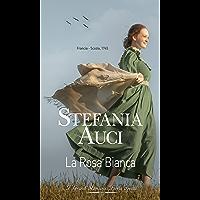 La rosa bianca: I Grandi Romanzi Storici Special (Italian Edition)