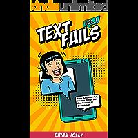 Text Fails vol. 1: Funny Autocorrect Fails, Hilarious Mishaps and Epic Messages on Smartphones!