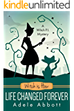 Witch is How Life Changed Forever (A Witch P.I. Mystery Book 36)