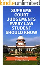 Supreme Court Judgements Every Law Student Should Know: Full Text Judgements with Summary (Judgement Series Book 1)
