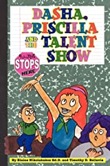 Dasha, Priscilla and the Talent Show: Bullying Stops Here! Paperback