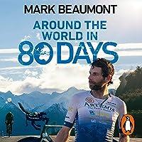 Around the World in 80 Days: My World Record Breaking Adventure