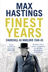 Finest Years: Churchill as Warlord 1940–45 Kindle Edition