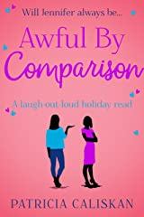 Awful By Comparison: A laugh-out-loud holiday read Kindle Edition