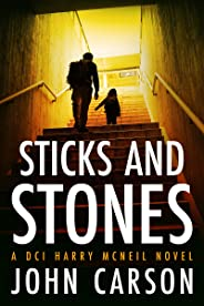 STICKS AND STONES: A Scottish Crime Thriller (A DCI Harry McNeil Crime Thriller Book 1)