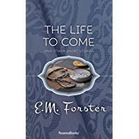 The Life to Come: And Other Short Stories (English Edition)