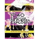 Mil 40 ejercicios de fuerza explosiva (Entrenamiento Deportivo)