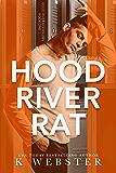 Hood River Rat (Hood River Hoodlums Book 1)