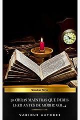 50 Obras Maestras Que Debes Leer Antes De Morir: Vol. 4 Versión Kindle