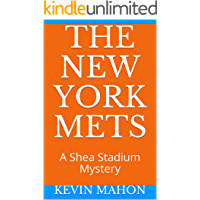 THE NEW YORK METS: A Shea Stadium Mystery (English Edition)