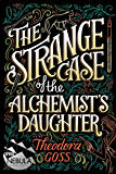 The Strange Case of the Alchemist's Daughter (The Extraordinary Adventures of the Athena Club Book 1)