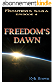 """Ep.#4 - """"Freedom's Dawn"""" (The Frontiers Saga) (English Edition)"""