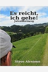 Es reicht, ich gehe! Johannesweg Kindle Ausgabe