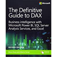 The Definitive Guide to DAX: Business intelligence with Microsoft Excel, SQL Server Analysis Services, and Power BI: Business Intelligence for ... Services, and Excel (Business Skills)