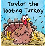 Taylor the Tooting Turkey: A Story About a Turkey Who Toots (Farts): 1 (Farting Adventures)