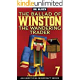 The Ballad of Winston the Wandering Trader, Book 7: (an unofficial Minecraft series)
