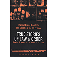 True Stories of Law & Order: The Real Crimes Behind the Best Episodes of the Hit TV Show (English Edition)