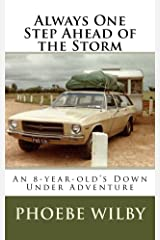 Always One Step Ahead of the Storm: An 8-year-old's Down Under Adventure Kindle Edition