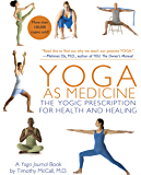 Yoga as Medicine: The Yogic Prescription for Health and Healing