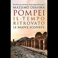 Pompei. Il tempo ritrovato: Le nuove scoperte