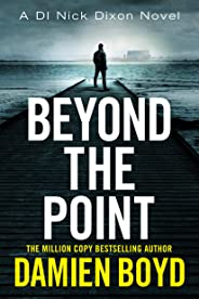 Beyond the Point (DI Nick Dixon Crime Book 9) (English Edition)