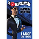 Spies in Disguise: Lance Saves the World (I Can Read Level 2)