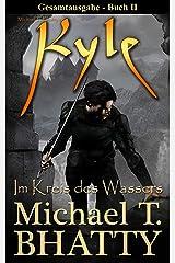 Kyle - Im Kreis des Wassers: (Gesamtausgabe Buch II) (Michael T. Bhatty's KYLE 2) Kindle Ausgabe