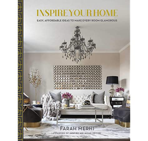Inspire Your Home Easy Affordable Ideas To Make Every Room Glamorous Amazon De Merhi Farah Fremdsprachige Bucher
