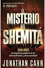 El misterio del Shemitá: 3000 años de antigüedad que guardan el secreto del futuro del mundo… ¡y de su propio futuro! (Spanish Edition) Kindle Edition