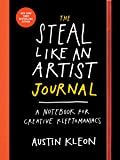 The Steal Like an Artist Journal: A Journal for Creative Kleptomaniacs