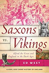 Saxons vs. Vikings: Alfred the Great and England in the Dark Ages (A Very, Very Short History of England) Hardcover