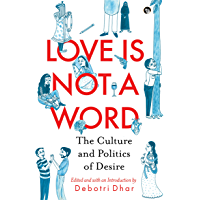 Love Is Not a Word: The Culture and Politics of Desire