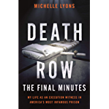 Death Row: The Final Minutes: My life as an execution witness in America's most infamous prison