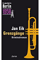 Grenzgänge: Der 25. Kappe-Fall. Kriminalroman (Es geschah in Berlin 1958) Kindle Ausgabe