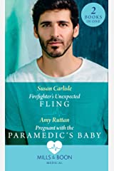 Firefighter's Unexpected Fling / Pregnant With The Paramedic's Baby: Firefighter's Unexpected Fling (First Response) / Pregnant with the Paramedic's Baby (First Response) (Medical) Paperback