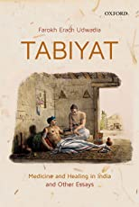 Tabiyat: Medicine and Healing in India and Other Essays