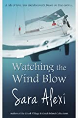 Watching the Wind Blow (The Greek Village Series Book 6) Kindle Edition
