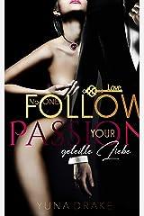 Follow your Passion: Geteilte Liebe (No. 1) Kindle Ausgabe