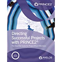Directing successful projects with PRINCE2®: the essential guide for project board members