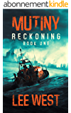 MUTINY: A Post-Apocalyptic Thriller (Reckoning Book 1) (English Edition)
