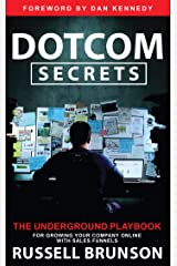 Dotcom Secrets: The Underground Playbook for Growing Your Company Online with Sales Funnels (English Edition) Formato Kindle